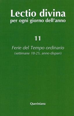 Lectio divina per ogni giorno dell'anno: 11 Ferie del tempo ordinario (settimane 18-25 anno dispari)