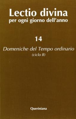 Lectio divina per ogni giorno dell'anno: 14 Domeniche del Tempo Ordinario (Ciclo B)