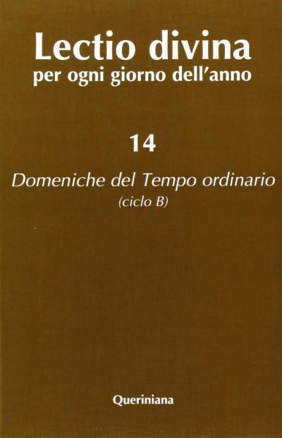 Lectio divina per ogni giorno dell'anno: 14 domeniche del tempo ordinario (ciclo b) - Zevini Giorgio - Cabra Pier Giordano