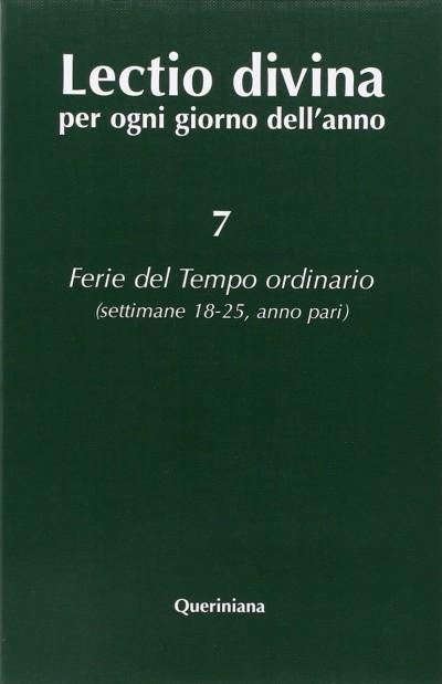 Lectio divina per ogni giorno dell'anno: 7 ferie del tempo ordinario (settimane 18-25 anno pari) - Zevini Giorgio - Cabra Pier Giordano