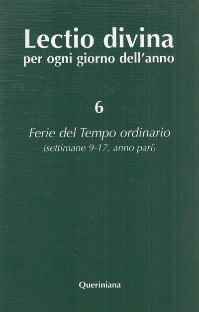 Lectio divina per ogni giorno dell'anno 6 ferie del tempo ordinario (settimane - 9-17 anno pari) - Zevini Giorgio - Cabra Pier Giordano