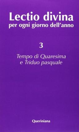 Lectio divina per ogni giorno dell'anno: 3 Tempo di Quaresima e Triduo pasquale