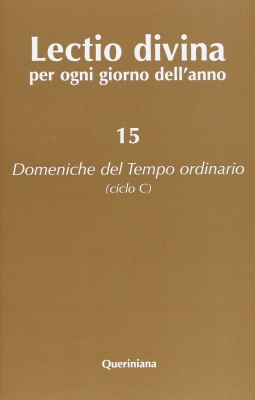 Lectio divina per ogni giorno dell'anno: 15 Domeniche del tempo ordinario (Ciclo C)
