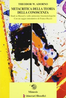 Metacritica della teoria della conoscenza. Studi su Husserl e sulle antinomie fenomenologiche