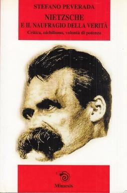 Nietzsche e il naufragio della verit?. Critica, nichilismo, volont? di potenza
