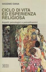 Ciclo di vita ed esperienza religiosa. Aspetti psicologici e psicodinamic