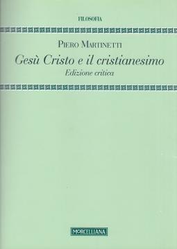Ges? Cristo e il cristianesimo. Edizione critica
