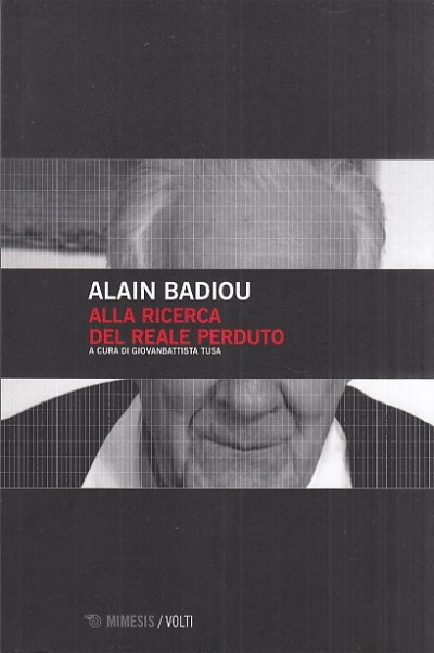 Alla ricercsa del reale perduto - Badiou Alain