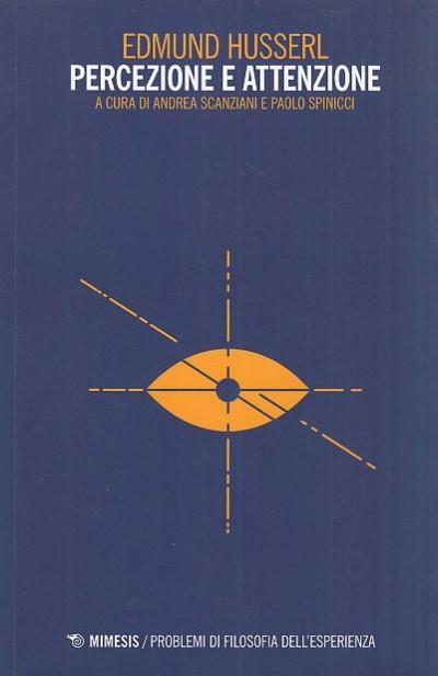 Percezione e attenzione - Husserl Edmund