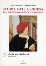 Storia della Chiesa tra medioevo ed epoca moderna. 5. Fonti e approfondimenti (1492-1563)