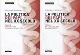 La politica dei papi nel XX secolo Tomo I Da Leone XIII 1878 fino a Pio XI 1999 Tomo II Da Pio XII 1939 a Giovanni Paolo II 1991