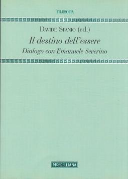 Il destino dell'essere. Dialogo con Emanuele Severino