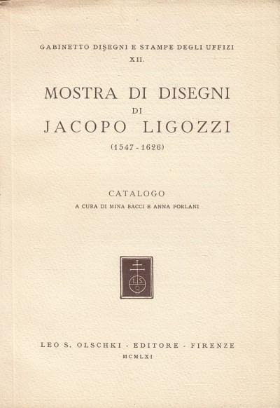 Mostra di disegni di jacopo ligozzi (1547-1626) - Bacci Mina - Forlani Anna (a Cura Di)