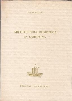 Architettura domestica in Sardegna. Contributo per una storia della casa Mediterranea