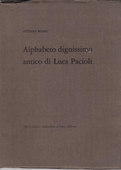 Alphabeto dignissimo antico di luca pacioli - Rossi Attilio