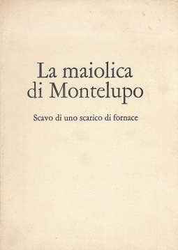 La maiolica di Montelupo Scavo di uno scarico di fornace