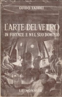 L'arte del vetro in Firenze e nel suo dominio