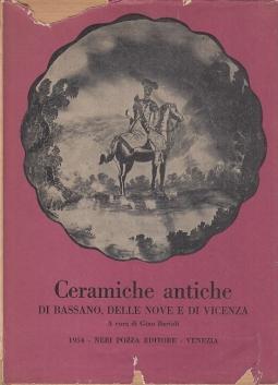 Ceramiche antiche di Bassano, delle nove e di Vicenza