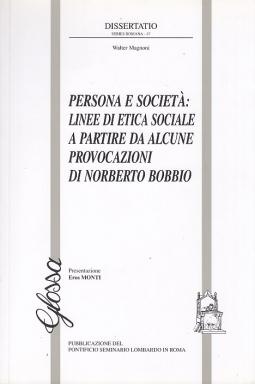 Persona e societ?: linee di etica sociale a partire da alcune provocazioni di Norberto Bobbio