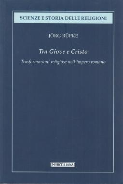 Tra Giove e Cristo. Trasformazioni religiose nell'impero romano
