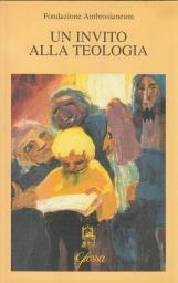 Un invito alla teologia