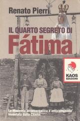 Il quarto segreto di Fatima. La Madonna antievangelica e anticomunista inventata dalla Chiesa