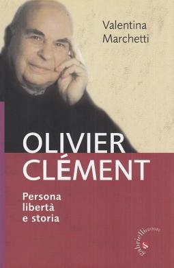 Olivier Clement. Persona, libert? e storia