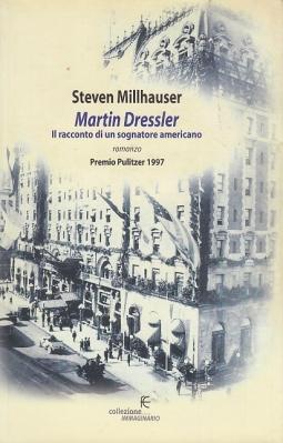 Martin Dressler. Il racconto di un sognatore americano