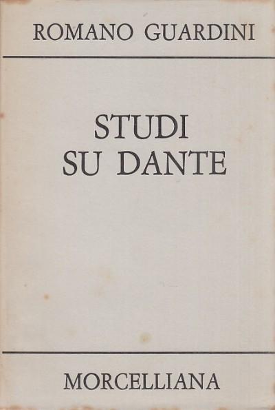 Studi su dante - Guardini Romano