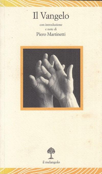 Il vangelo - Martinetti Piero (introduzione E Note)