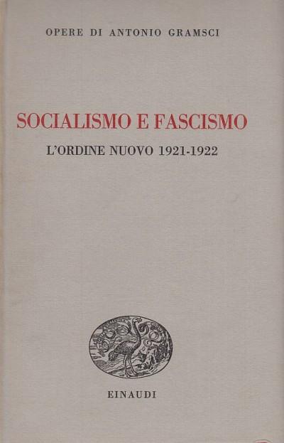 Socialismo e fascismo l'ordine nuovo 1919-1922 - Gramsci Antonio