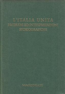 L'Italia Unita. Problemi ed interpretazioni storiografiche