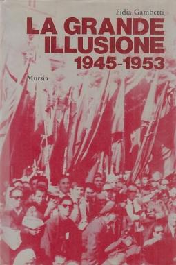 La grande illusione 1945-1953