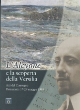 L'Alcyone e la scoperta della Versilia. Atti del convegno Pietrasanta 17-29 maggio 1999