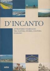 D'Incanto. Attrraverso Viareggio tra natura, storia, cultura e sogno