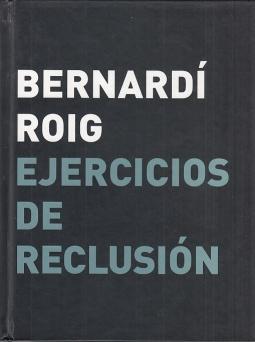 Ejercicios de Reclusion. Monasterio de Veruela 8 Julio - 11 Septiembre 2005