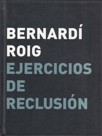 Ejercicios de reclusion. monasterio de veruela 8 julio - 11 septiembre 2005 - Bernardi Roig
