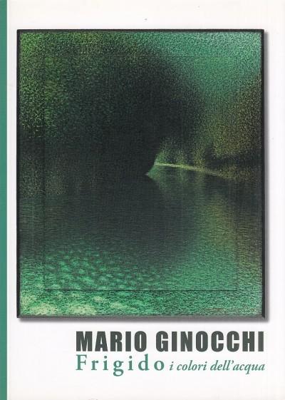 Mario ginocchi frigido i colori dell'acqua - Bertozzi Massimo