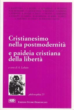 Cristianesimo nella post-modernit? e paideia cristiana nella libert?