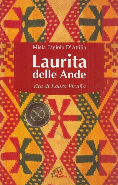 Laurita delle ande. vita di laura vicuna - Fagiolo D'attilia Miela
