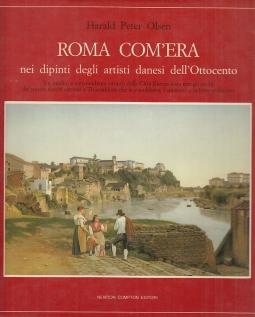 Roma com'era nei dipinti degli artisti danesi dell'Ottocento