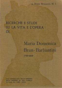 Ricerche e studi su la vita e l'opera di Maria Domenica Brun- Barbantini 1789-1868