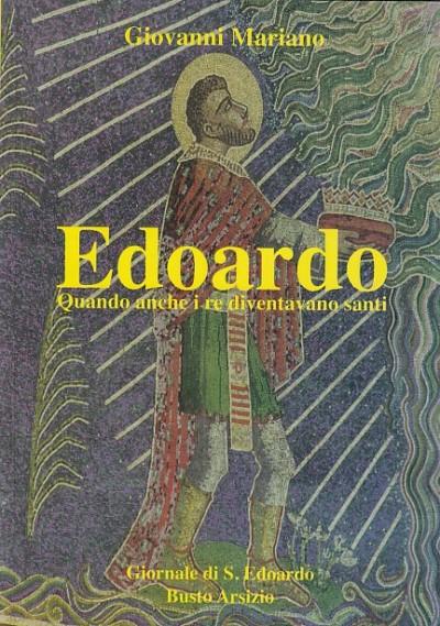 Edoardo quando anche i re diventavano santi - Mariano Giovanni