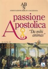 Passione apostolica. Da mihi animas