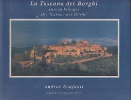 La Toscana dei Borghi. Tuscan Villages, Die Toskana der Dorfer