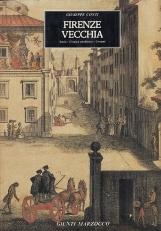 Firenze Vecchia. Storia Cronaca aneddotica Costumi