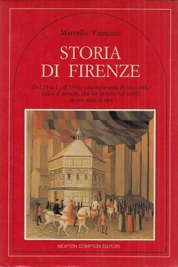 Storia di Firenze. Dal 59 a. c. al 1966: i duemila anni di una citt?, unica al mondo, che ha dettato nei secoli un suo stile di vita