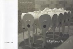 Mariano Moroni. Le cose oltre le cose