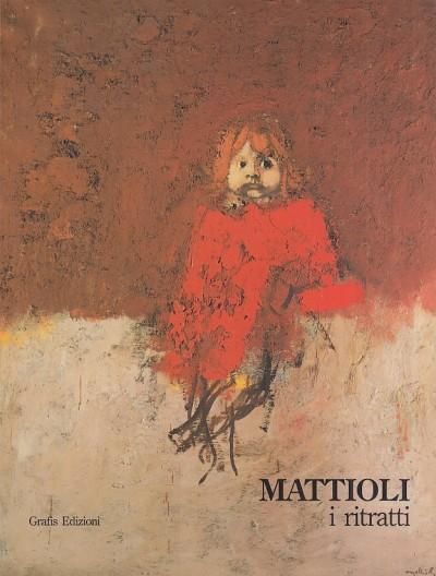 Carlo mattioli. i ritratti 1938-1985 - Santini Pier Carlo
