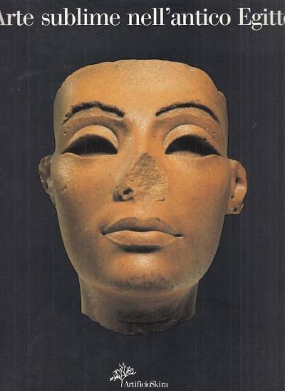 Arte sublime nell'antico egitto - Mohamed Saleh Ali (a Cura Di)
